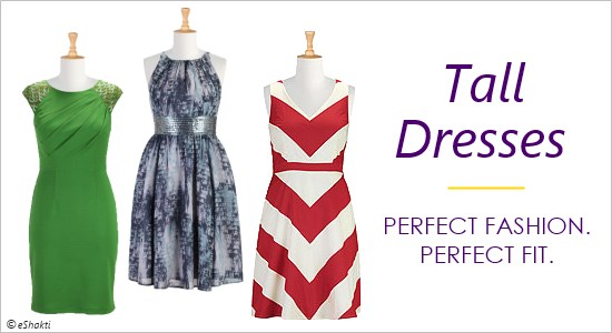 Tall dresses come in a wide variety of dressy and casual styles.