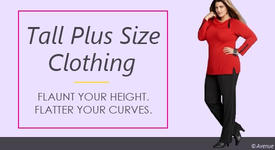Tall plus size women's clothing will flaunt your height and flatter your curves.