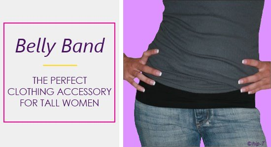 The Belly Band is a great solution for tall women dealing with tops that are too short. It's the perfect clothing accessory.