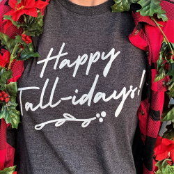 Happy Talli-days graphic tee from Tall Reali-tees
