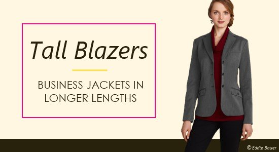 Women's tall business jackets and blazers come in the longer proportions you need to look your professional best.