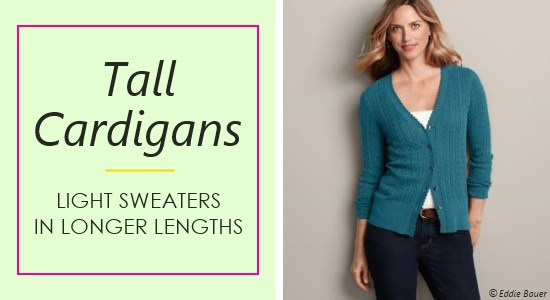Tall ladies cardigans sweaters are perfect for cooler weather months.