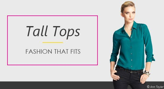 Women's tall shirts and tops come in a variety of fashionable, trendy styles.