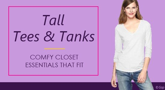 Ladies tall tees and tanks provide comfort in the perfect fit for your height.