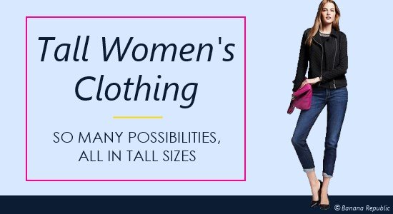 Tall Women 39 S Clothing So Many Possibilities All In Tall