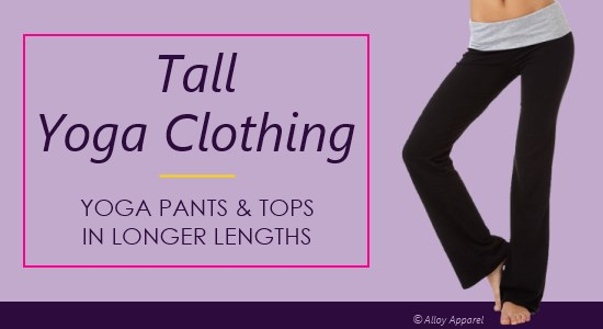 Find balance, comfort, and coverage in tall yoga pants and tops.